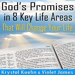 God's Promises in 8 Key Life Areas That Will Change Your Life Forever!