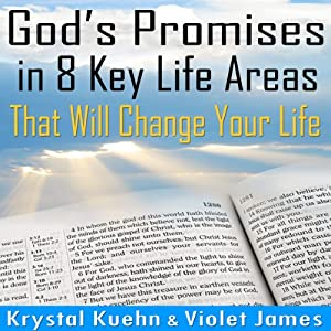 God's Promises in 8 Key Life Areas That Will Change Your Life Forever! Audiobook