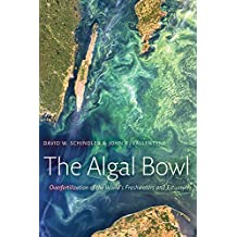 The Algal Bowl: Overfertilization of the World's Freshwaters and Estuaries