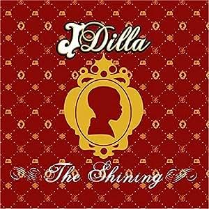 J Dilla The Shining Amazon Com Music