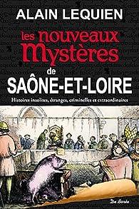 Saone-et-Loire nouveaux mystères par Alain Lequien