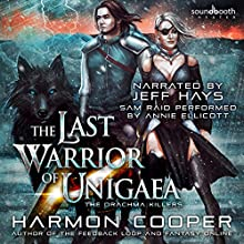 The Last Warrior of Unigaea: The Drachma Killers, Book 2 Audiobook by Harmon Cooper Narrated by Soundbooth Theater, Annie Ellicott, Jeff Hays