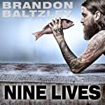 Nine Lives: A Chef's Journey from Chaos to Control | Brandon Baltzley