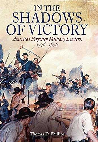 In the Shadows of Victory: America's Forgotten Military Leaders, 1776-1876 cover