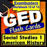 GED Test Prep Social Studies 1: US History Review Flashcards--GED Study Guide Book 12 (Exambusters GED Study Guide)