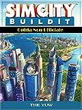 Sim City Buildit Guida Non Ufficiale (Italian Edition)