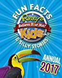 Ripley's Fun Facts and Silly Stories Activity Annual 2017 (Annuals 2017)