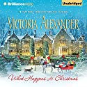 What Happens at Christmas Audiobook by Victoria Alexander Narrated by Elizabeth Wiley