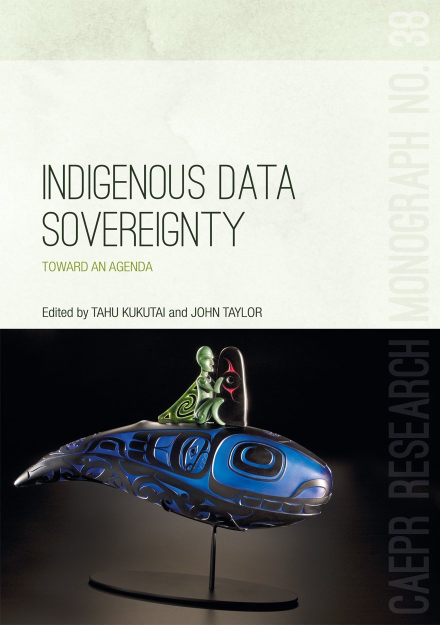 Download Indigenous Data Sovereignty: Toward an agenda (Centre for Aboriginal Economic Policy Research (CAEPR)) (Volume 38) pdf epub