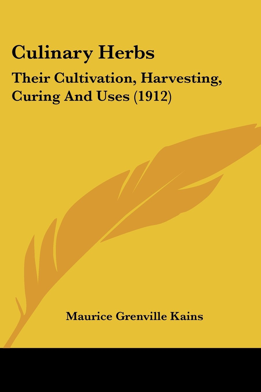 Read Online Culinary Herbs: Their Cultivation, Harvesting, Curing And Uses (1912) PDF