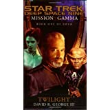 Mission Gamma Book One: Twilight (Star Trek: Deep Space Nine - Mission Gamma)