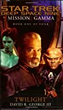 Twilight (Star Trek: Deep Space Nine: Mission Gamma, Book One of Four)