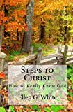 Steps to Christ, Ellen G. White, 1442118741