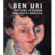 Ben Uri; 100 Years in London: Art, Identity and Migration