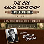 The CBS Radio Workshop: Collection 1 |  Black Eye Entertainment