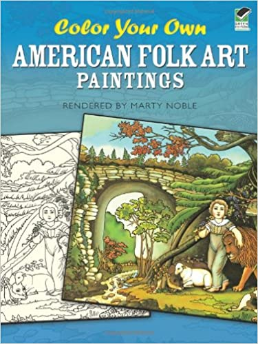 color your own american folk art paintings dover art coloring book