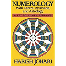 Numerology: With Tantra, Ayurveda, and Astrology
