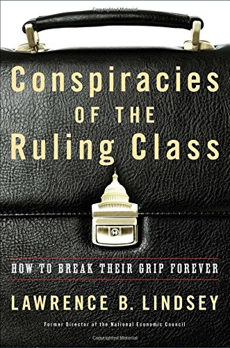 (Conspiracies of the Ruling Class: How to Break Their Grip Forever)