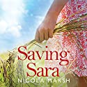 Saving Sara: Redemption, Book 1 Audiobook by Nicola Marsh Narrated by Tanya Eby