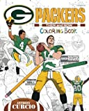 Aaron Rodgers and the Green Bay Packers: Then and Now: The Ultimate Football Coloring, Activity and Stats Book for Adults and Kids