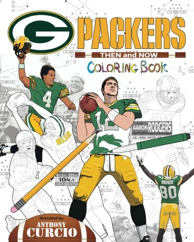 (Aaron Rodgers and the Green Bay Packers: Then and Now: The Ultimate Football Coloring, Activity and Stats Book for Adults and Kids)