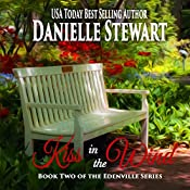 Kiss in the Wind: The Edenville Series Book 2 | Danielle Stewart