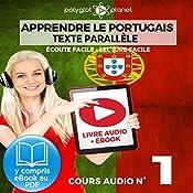 Apprendre le Portugais - Texte Parallèle - Écoute Facile - Lecture Facile: Cours Audio No. 1 [Learn Portugese]: Lire et Écouter des Livres en Portugais | Polyglot Planet
