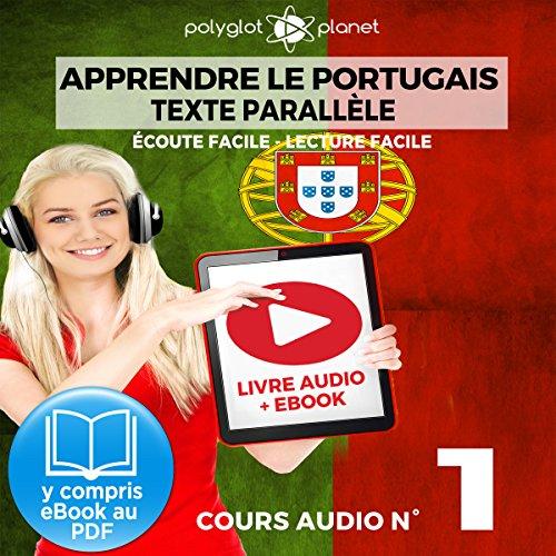 Apprendre le Portugais - Texte Parallèle - Écoute Facile - Lecture Facile: Cours Audio No. 1 [Learn Portugese]: Lire et Écouter des Livres en Portugais