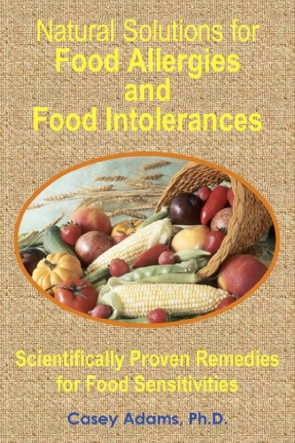 Enzymes Natural Foods (Natural Solutions for Food Allergies and Food Intolerances: Scientifically Proven Remedies for Food Sensitivities)