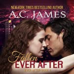 Fallen Ever After: Ever After, Book 2 | A.C. James