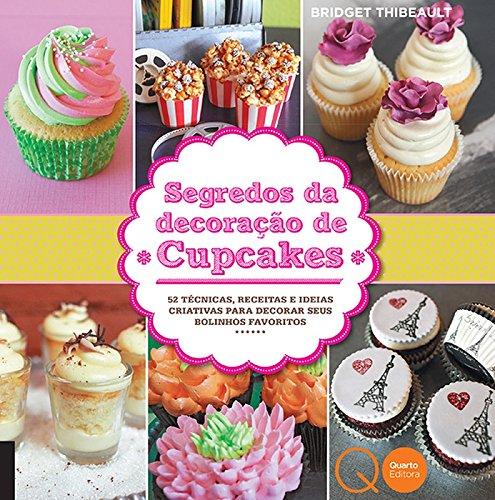 Segredos Da Decoração De Cupcakes: 52 Técnicas, Re pdf epub