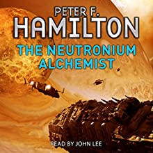 The Neutronium Alchemist Audiobook by Peter F. Hamilton Narrated by John Lee