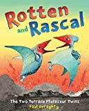 Rotten and Rascal: The Two Terrible Pterosaur Twins