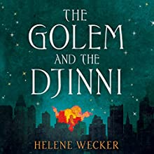 The Golem and the Djinni Audiobook by Helene Wecker Narrated by George Guidall