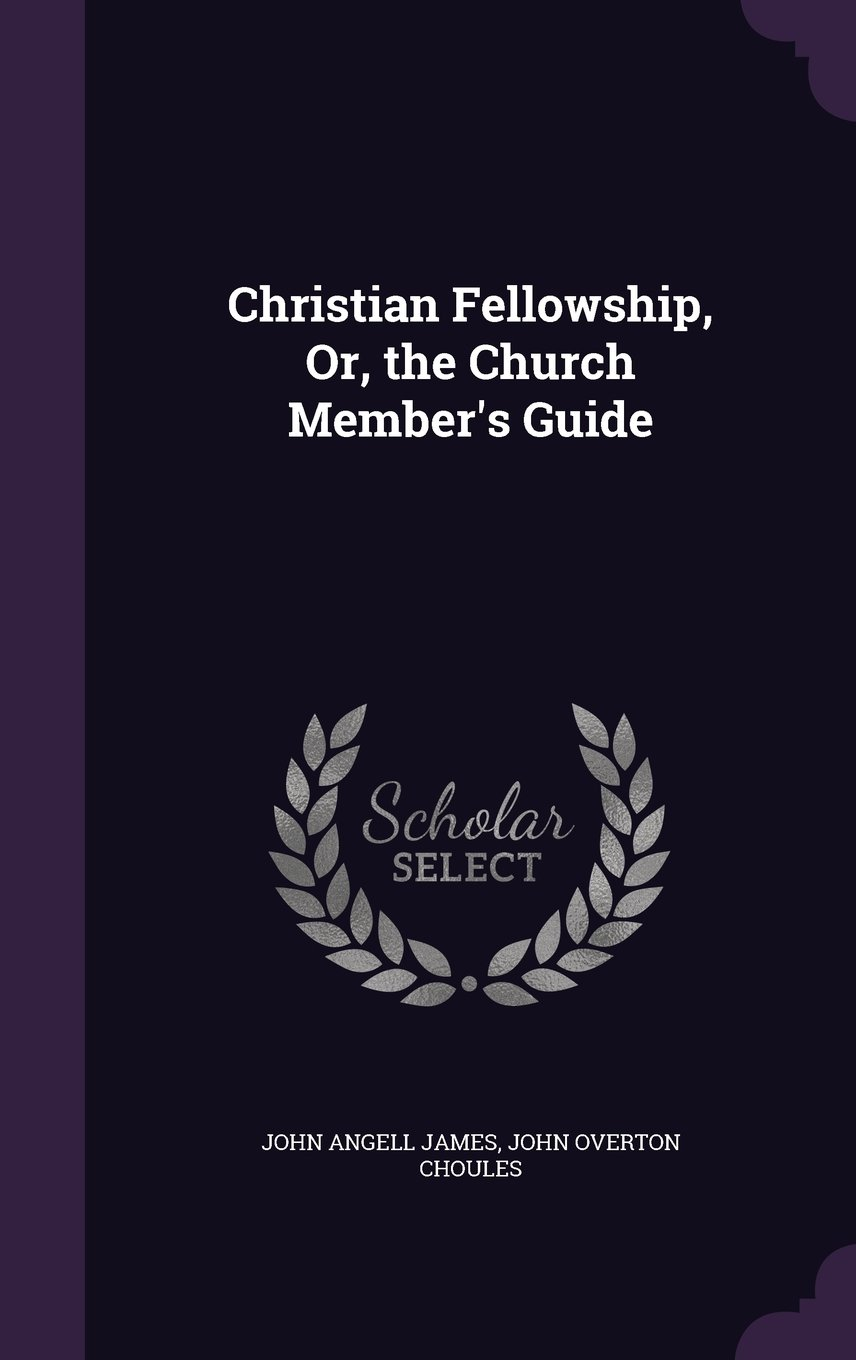 Download Christian Fellowship, Or, the Church Member's Guide pdf