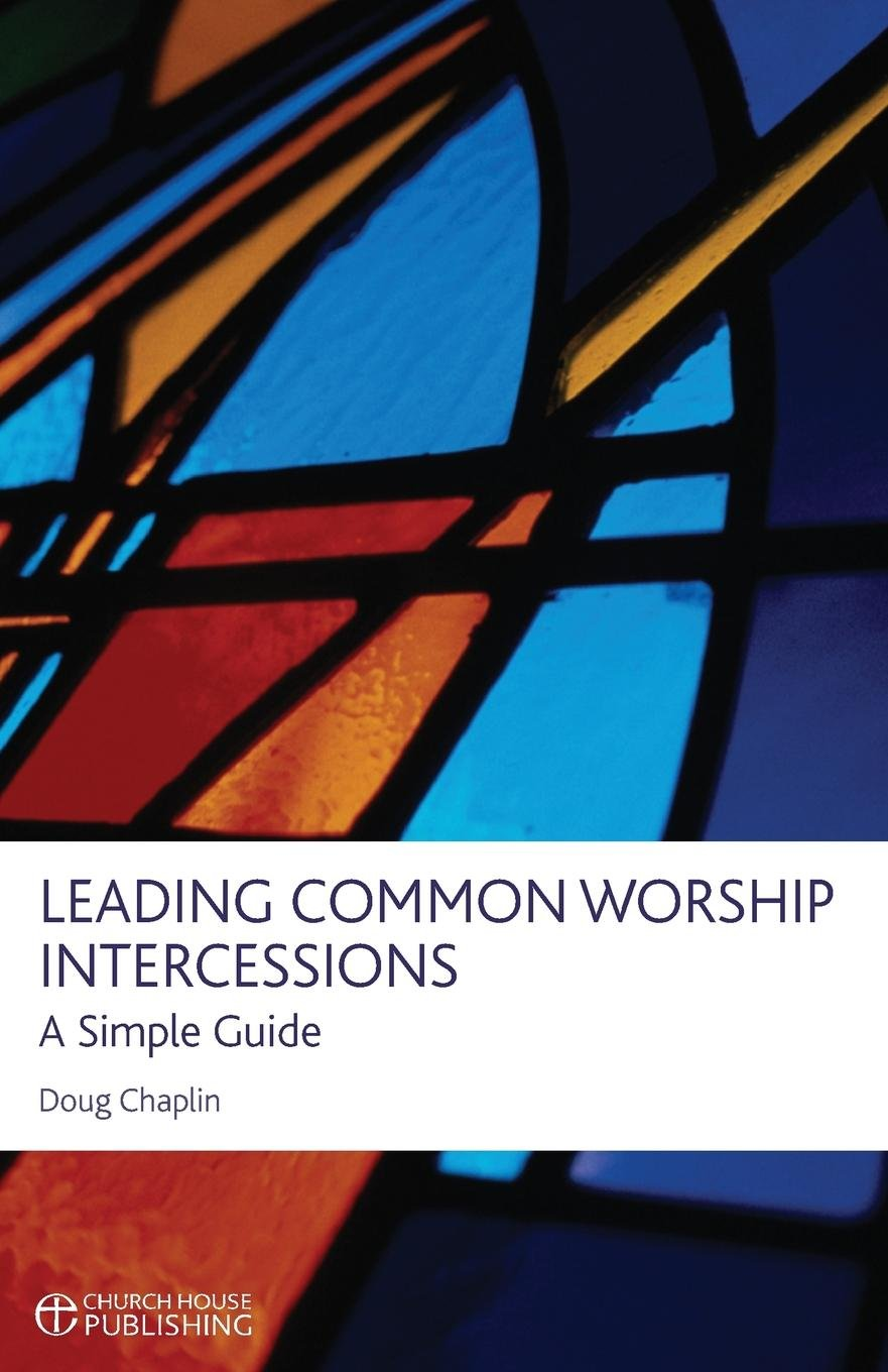 Leading Common Worship Intercessions: A Simple Guide PDF