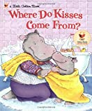 Where Do Kisses Come From?, Maria Fleming, 0307995038