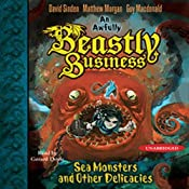 Sea Monsters and other Delicacies: An Awfully Beastly Business, Book 2 | David Sinden, Matthew Morgan, Guy Macdonald