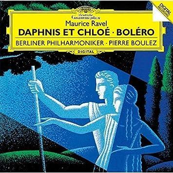 ラヴェル:バレエ「ダフニスとクロエ」、ボレロ