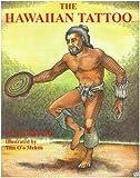 The Hawaiian Tattoo, Philibert F. Kwiatkowski, 0965575608