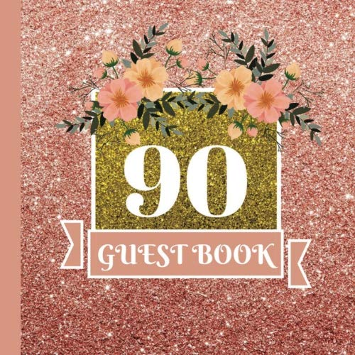 Guest Book: 90th Birthday Celebration and Keepsake Memory Guest Signing and Message Book (90th Birthday Party Decorations,90thBirthday Party Supplies,90th Birthday Party Invitations) (Volume -