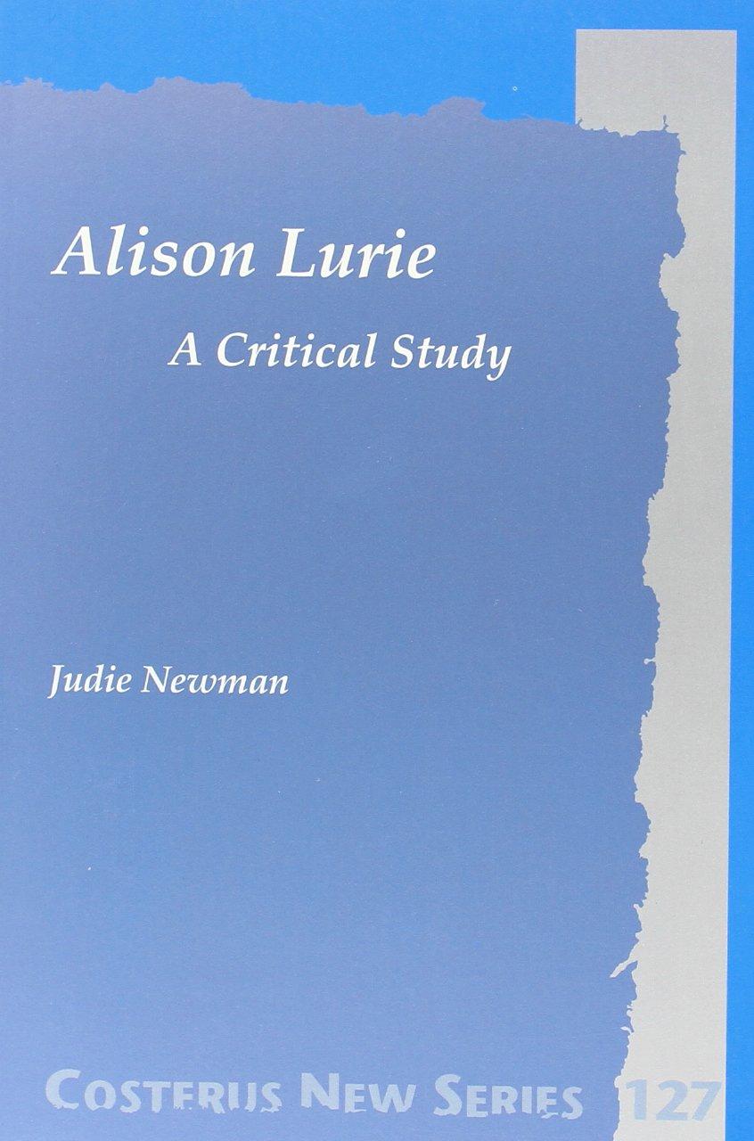 Alison Lurie: A Critical Study (Costerus New Series, Vol. 127) ebook