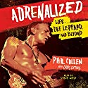 Adrenalized: Life, Def Leppard, and Beyond Audiobook by Phil Collen, Chris Epting - contributor Narrated by Steve West
