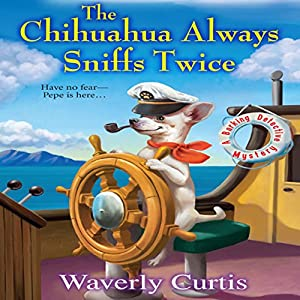 The Chihuahua Always Sniffs Twice Audiobook