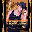 The Cowboy's Rules: Cowboys After Dark, Book 1 Audiobook by Maggie Carpenter Narrated by Sean Hardisty
