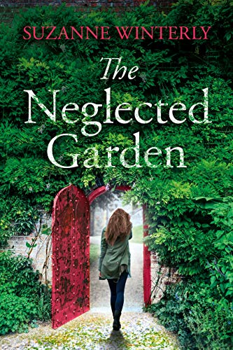 (The Neglected Garden: A page-turner seeded with mystery, romance and suspense)