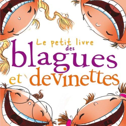 Le petit livre des blagues et devinettes Broché – 22 juin 2011 Michèle Lecreux Larousse 2035868432 Juvenile Nonfiction / General