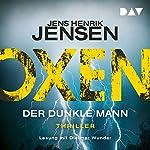 Der dunkle Mann (Oxen 2) | Jens Henrik Jensen