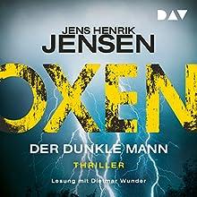 Der dunkle Mann (Oxen 2) Hörbuch von Jens Henrik Jensen Gesprochen von: Dietmar Wunder