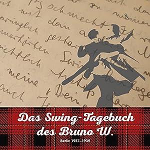 Das Swing-Tagebuch des Bruno W. Hörbuch